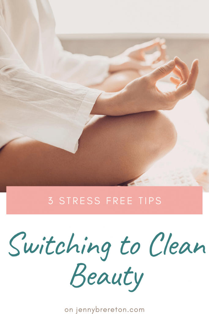 SWITCHING TO CLEAN BEAUTY